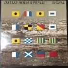 Dallas Holm & Praise - Signal LP (VG+-M-/M-) -pop/gospel-