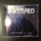 Shattered - Catastrophe In Me CD (M-/M-) -hardcore-