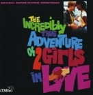 Incredibly True Adventure Of 2 Girls In Love - Original Motion Picture Soundtrack CD (VG+/VG+) -soundtrack/score-