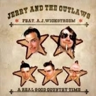 Jerry And The Outlaws - A Real Good Country Time CDS (M-/M-) -alt country-