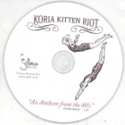 Koria Kitten Riot - An Anthem From The 80's PROMO CDS (VG+/-) -pop-