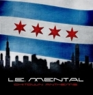 L.E. Mental - Chi-Town Anthems CD (M-/M-) -hip hop-
