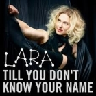 Lara - Till You Don't Know Your Name PROMO CDS (VG+/M-) -pop-