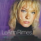 LeAnn Rimes - I Need You CD (M-/M-) -country-