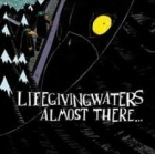 Life Giving Waters - Almost There... CD (VG+/M-) -hardcore-
