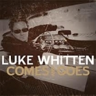 Luke Whitten - Comes And Goes CD (M-/M-) -alt country-