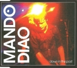Mando Diao - Down In The Past CDS (M-/M-) -indie rock-