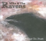 Mike & The Ravens - From Pillar To Post CD (M-/M-) -garage rock-