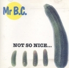 Mr B.C. - Not So Nice... CDEP (VG+/M-) -reggae-