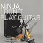 Ninja - I Don't Play Guitar CD (VG+/M-) -pop-