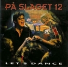 På Slaget 12 - Let's Dance CD (VG/M-) -pop rock-