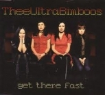 Thee Ultra Bimboos - Get There Fast CDS (M-/M-) -garage rock-