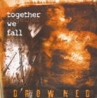 Together We Fall - Drowned CD (VG+/M-) -hardcore-
