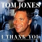 Tom Jones - I Thank You CD (VG+/M-) -pop-