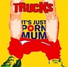 Trucks - It's Just Porn Mum CDS (VG+/VG+) -pop punk-
