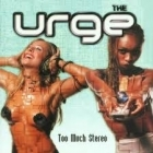 Urge - Too Much Stereo CD (M-/M-) -alt rock-