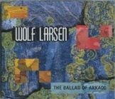 Wolf Larsen - The Ballad Of Arkadi CDS (VG+/M-) -ambient-